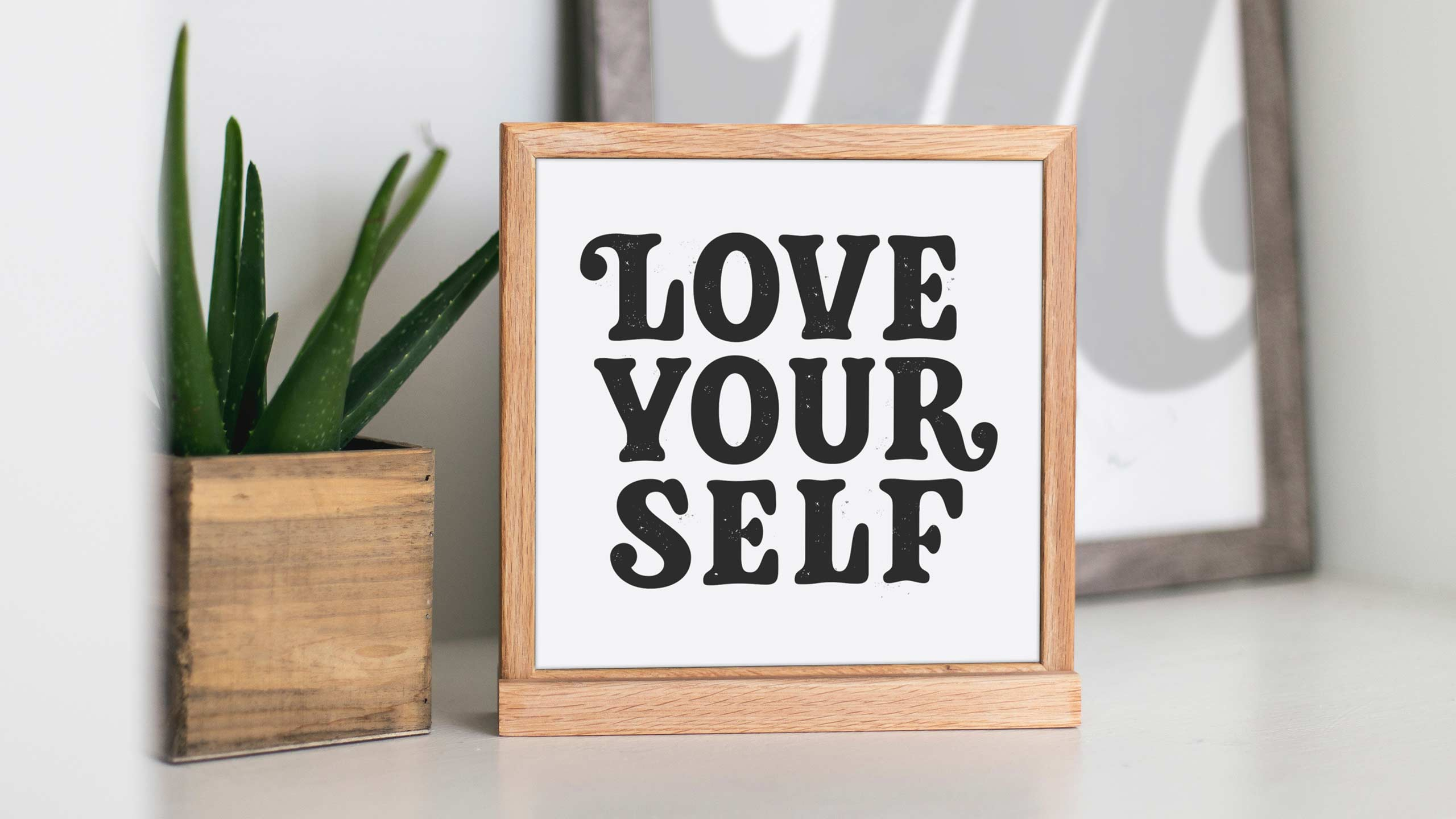Frame with Love your self lettering